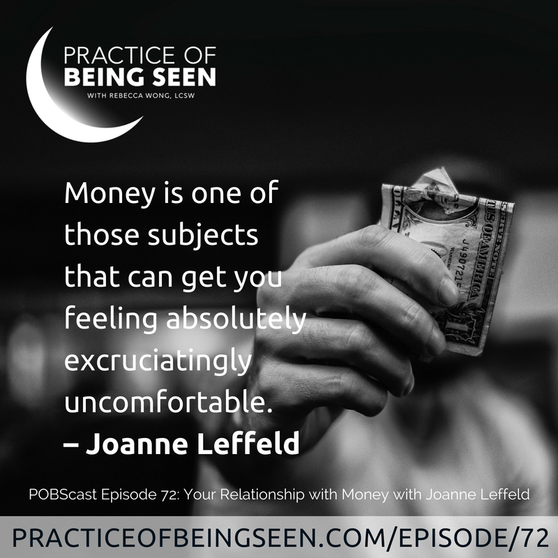 Money is one of those subjects that can get you feeling absolutely excruciatingly uncomfortable. - Joanne Leffeld