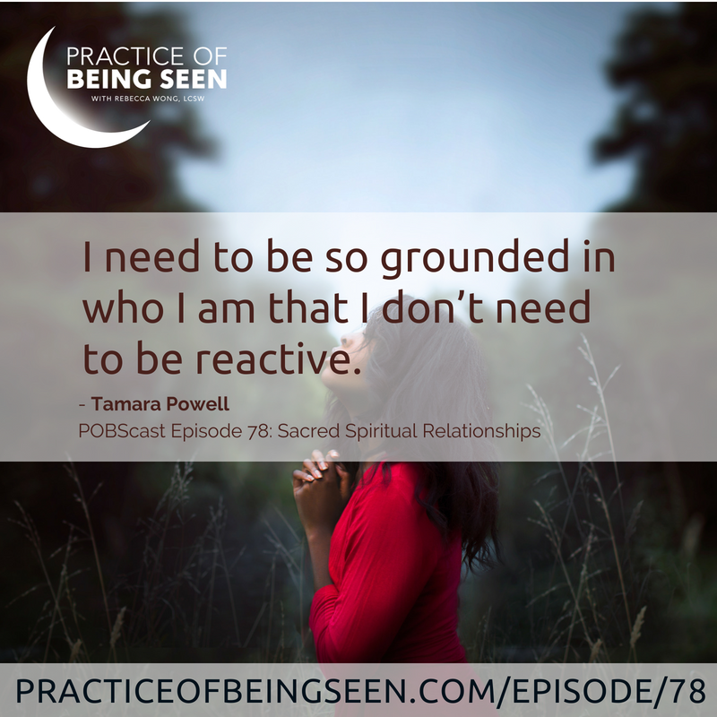 """""""I need to be so grounded in who I am that I don't need to be reactive."""" - Tamara Powell"""