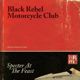 black rebel motorcycle club - specter at the feast 2013