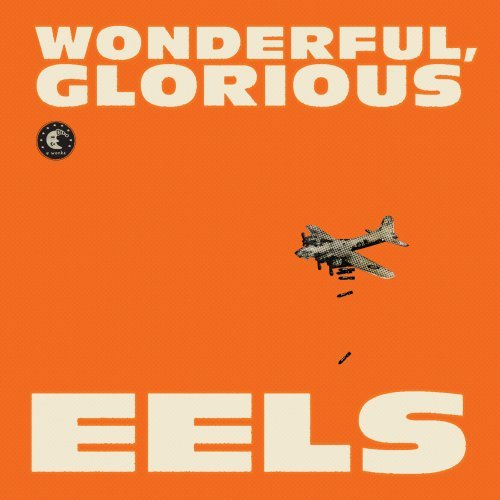 eels - wonderful glorious 2013