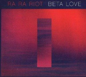 ra ra riot - beta love 2013