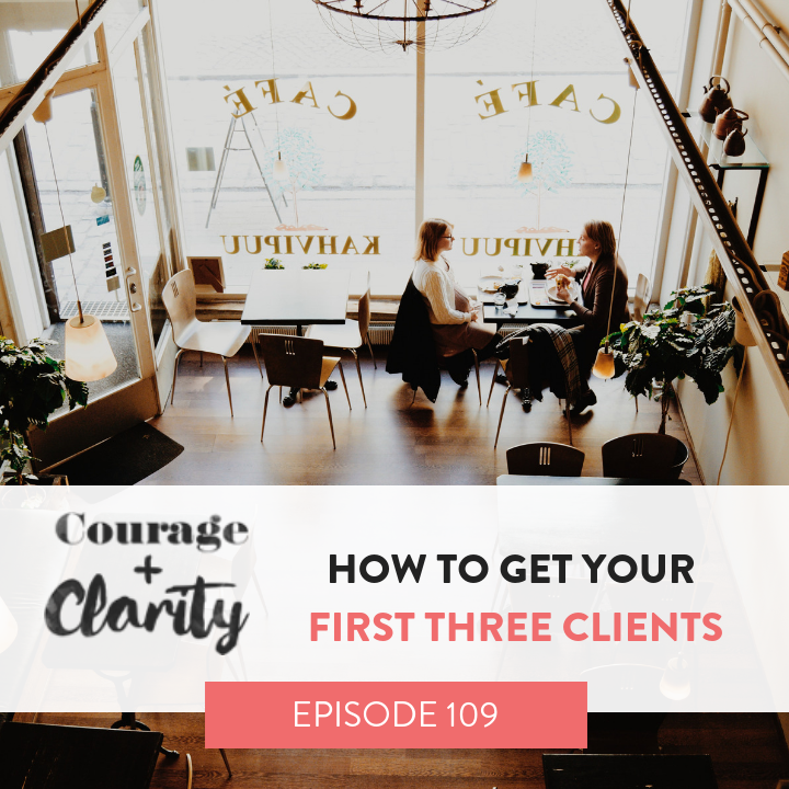 Ep 109 How to get your first three clients.png