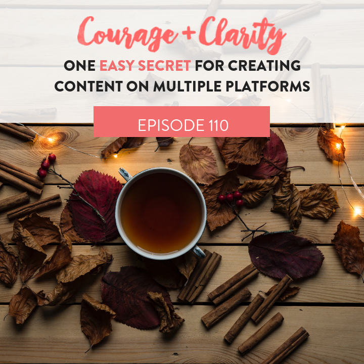 Ep 110 One Easy Secret for Creating Content Across Multiple Platforms (1).png