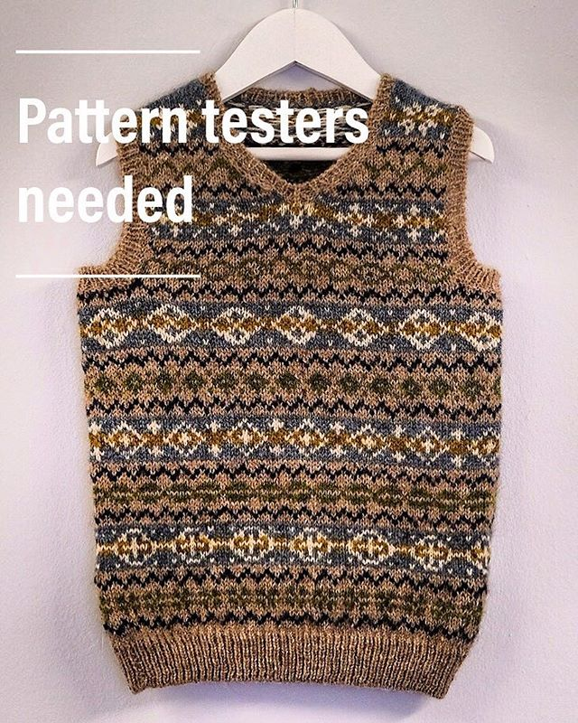 Good morning everyone! - I am looking for a few pattern testers for this little 4ply vest - it's a quick knit due to the lack of sleeves, however does require knowledge of steeking. - Sizes needed are 2-4 (60cm chest) and 6-8 (44cm chest) -  Drop me a DM if you're interested with your Ravelry name.