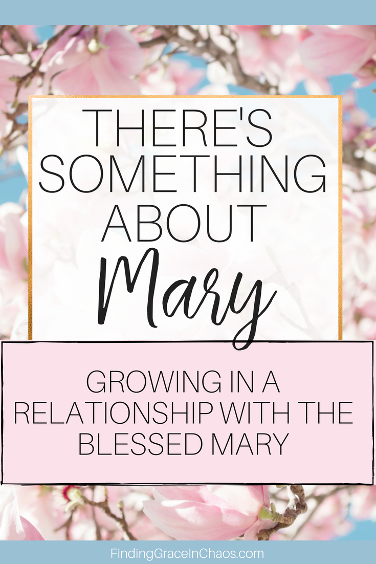 Growing in a relationship with the Blessed Mary