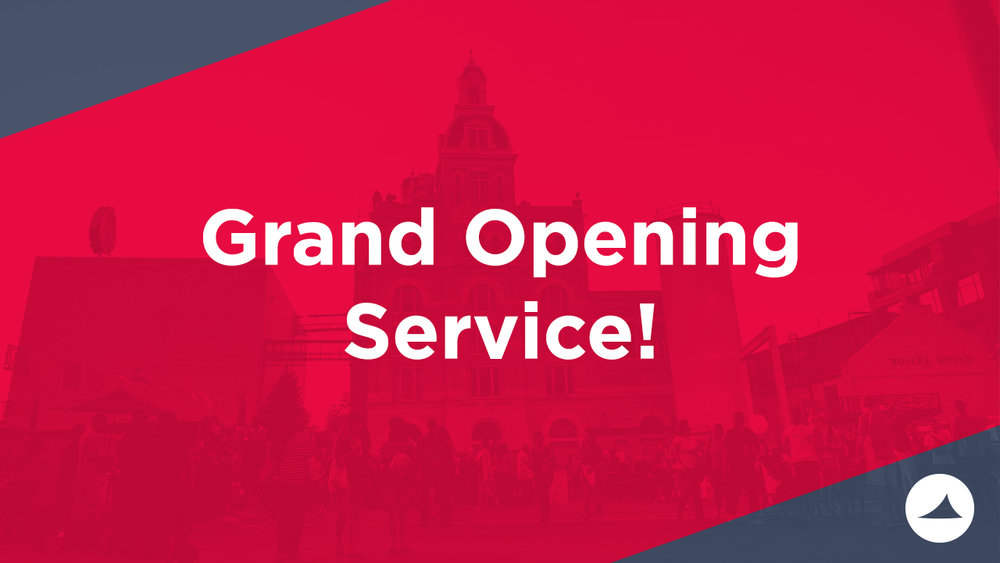 Grand Opening Service.jpg