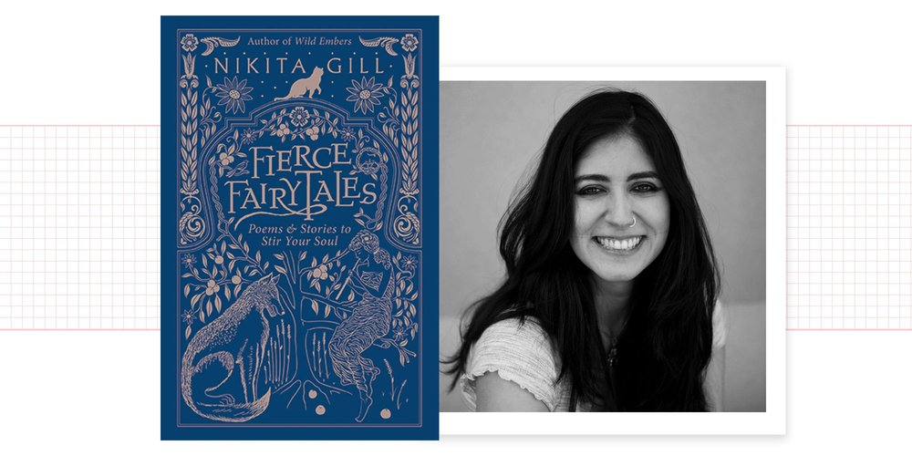 Nikita Gill Is Reimagining Fairytales as Empowering Messages for Adult Women