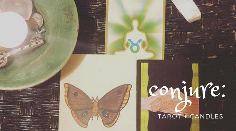 Conjure: Tarot + Candle Class (7/9/18)