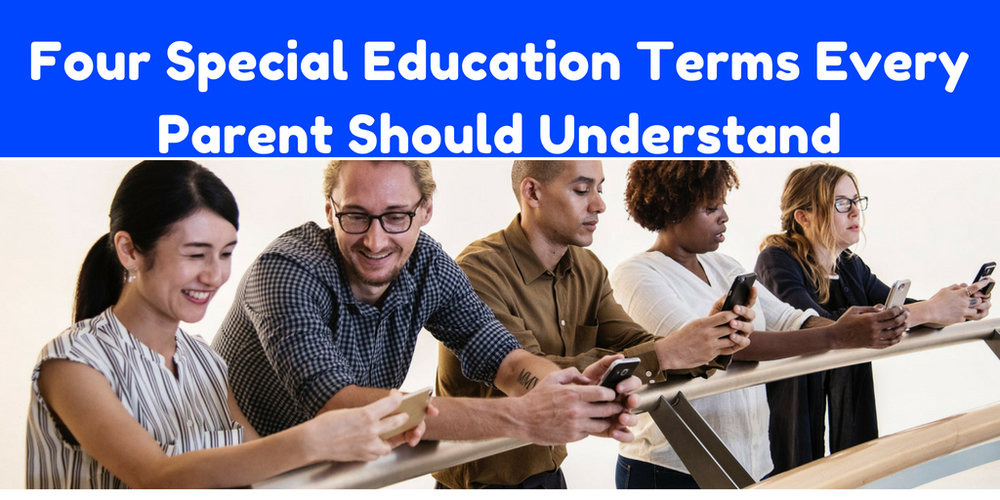 Four Special Education Terms Every Parent Should Understand.jpg