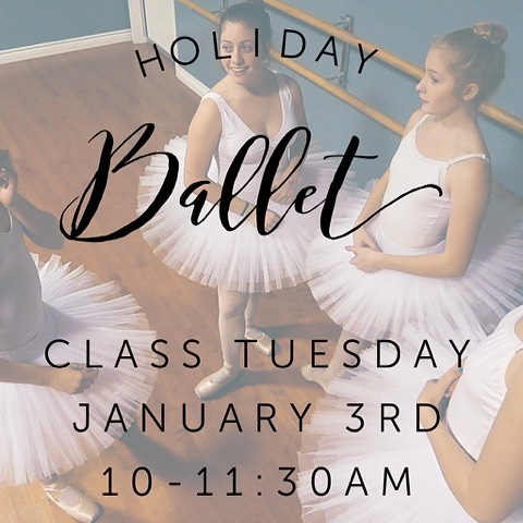 JOIN US!! Our annual Holiday BALLET CLASS!! Tuesday January 3rd from 10-11:30AM ages 9 and up! $10.00 per student.. Come Dance!