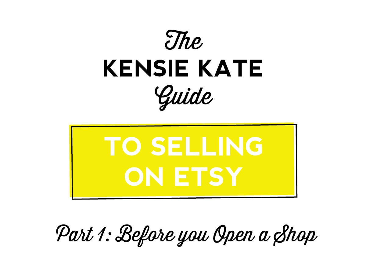 kensie kate guide to selling on etsy part 1 of 6
