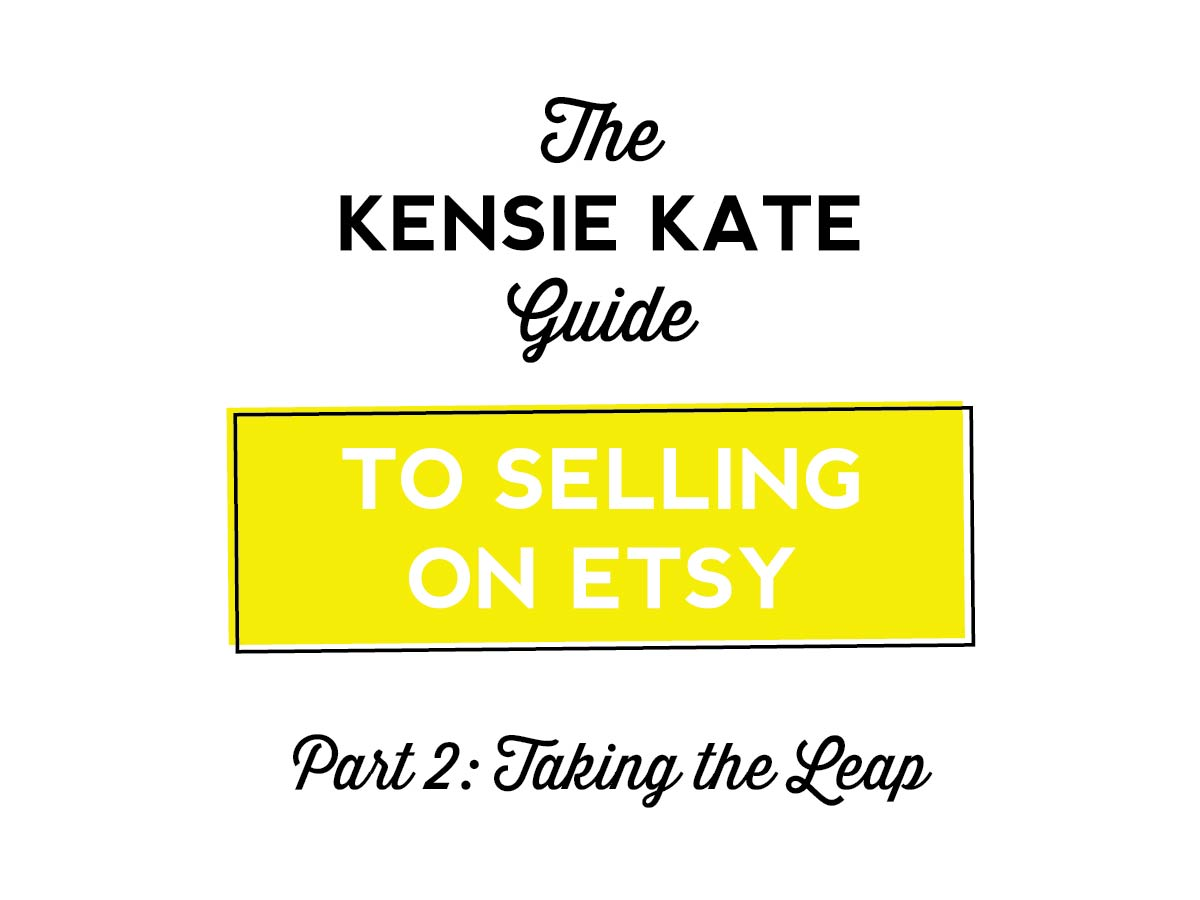 kensie kate guide to selling on etsy part 2 | what you need to know about branding, photography, how many listings you should have, and more!