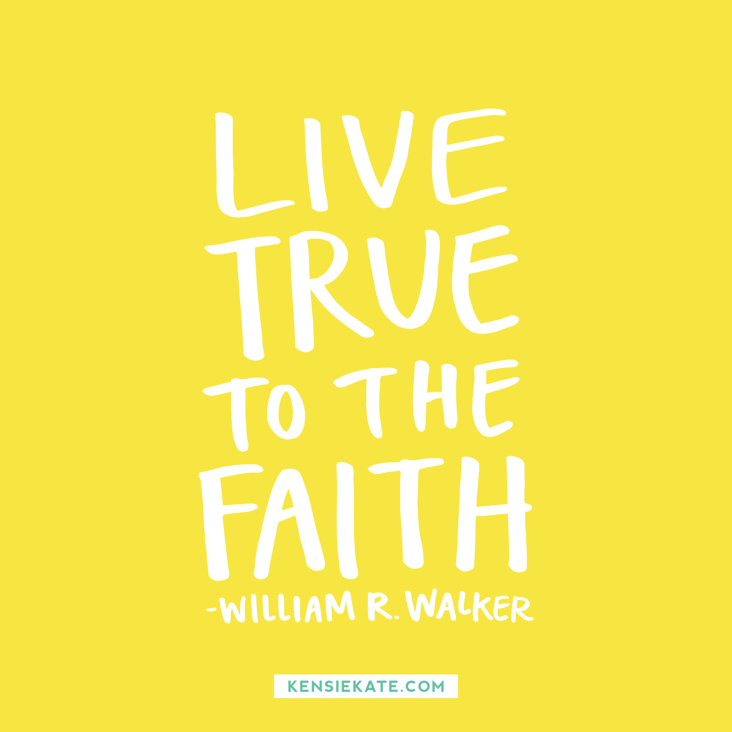 live true to the faith!