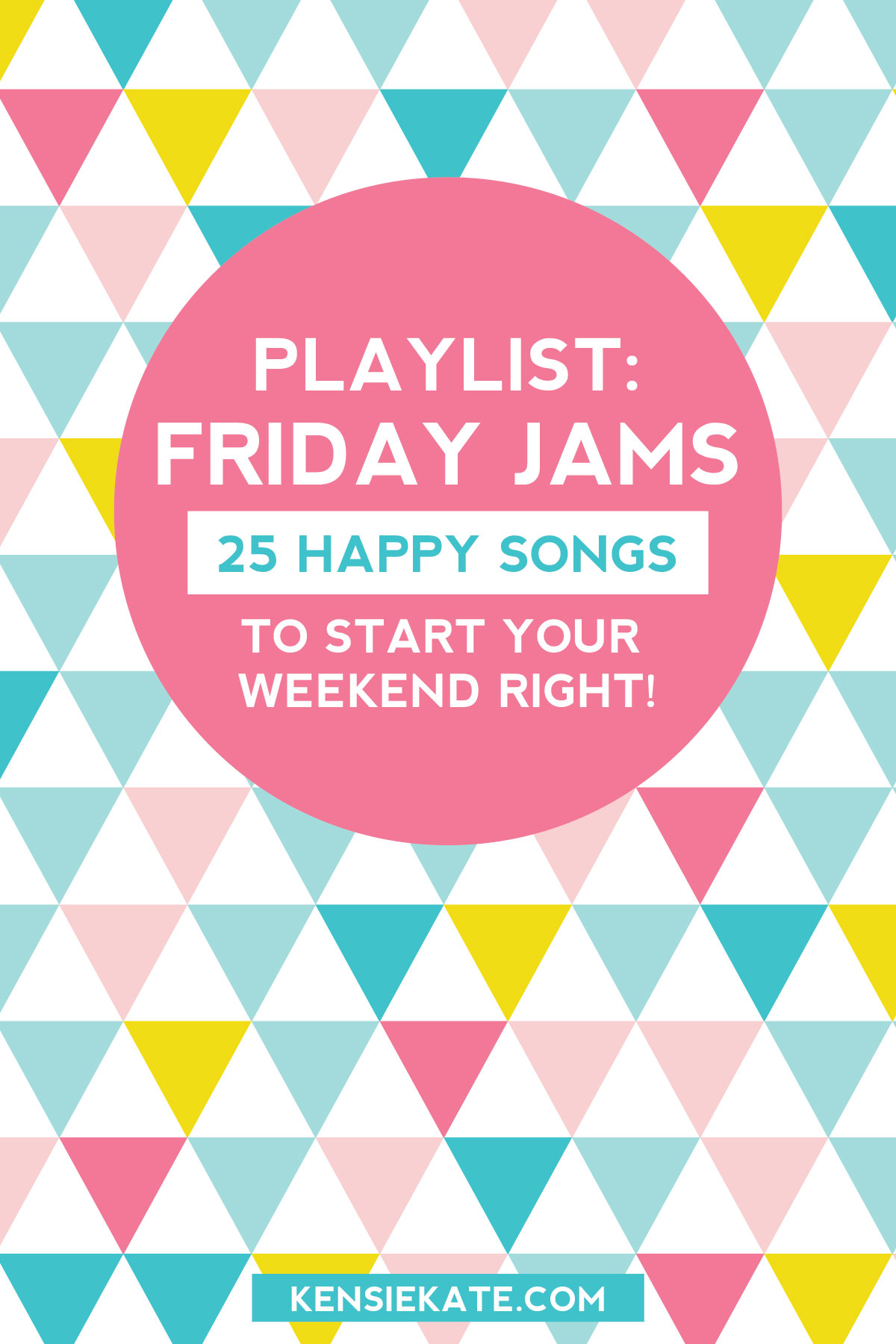 Kensie Kate | Super happy playlist perfect for the weekend!