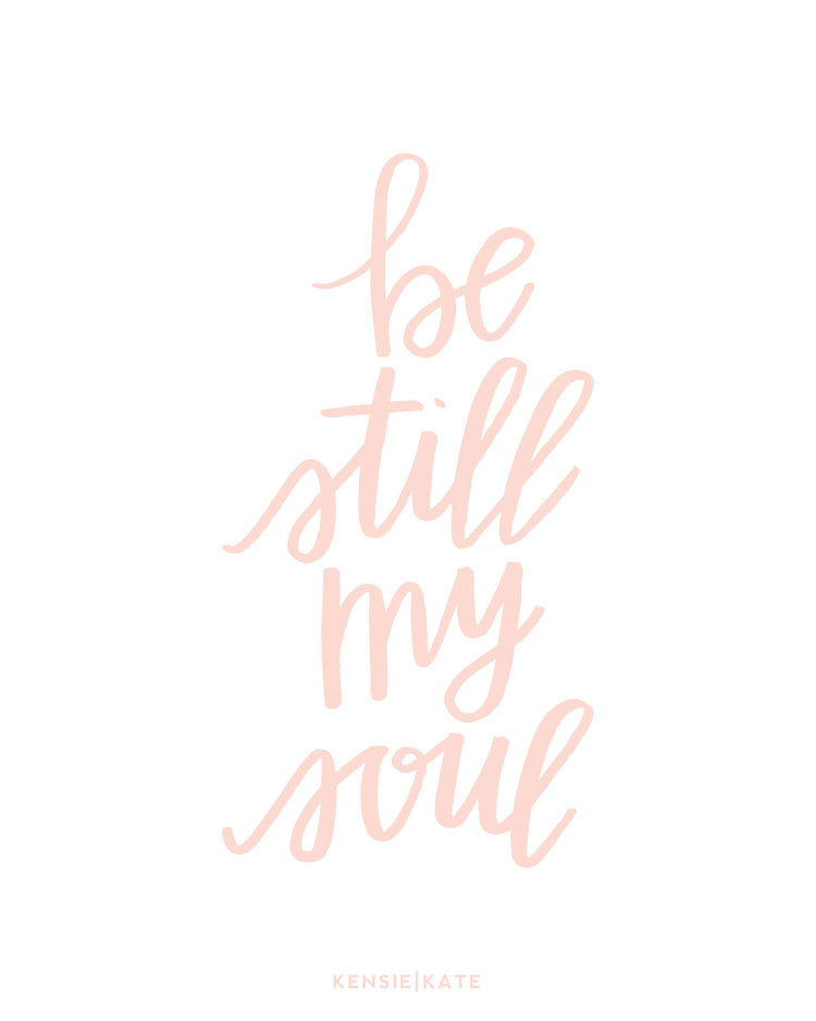Be Still My Soul Print Kensie Kate
