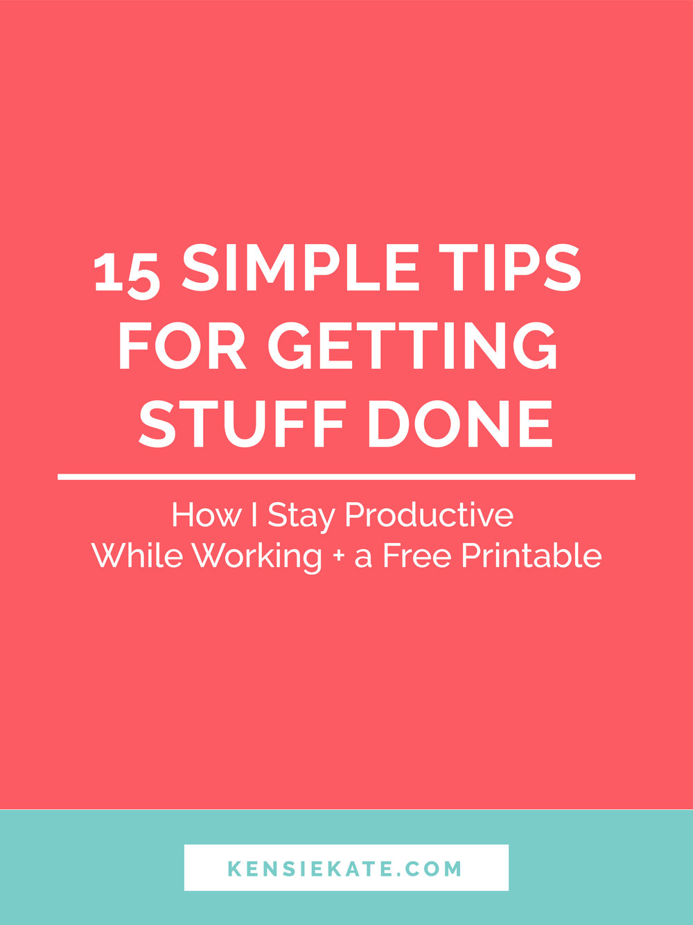 Kensie_Kate_15_Simple_Tips_For_Getting_Stuff_Done