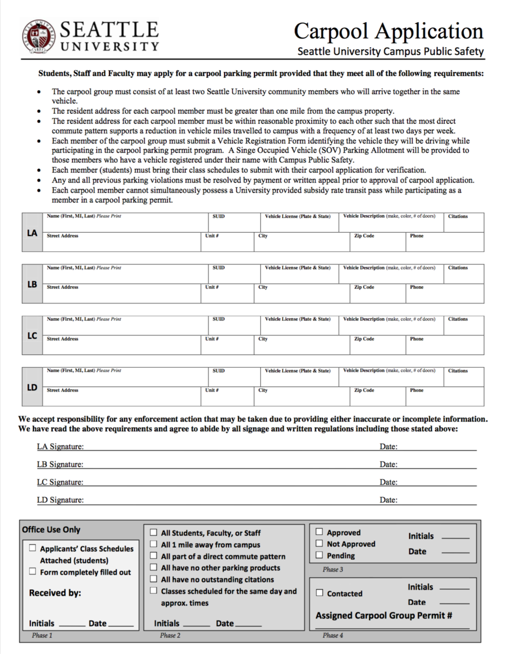 Seattle University   Carpool application for the Department of Transportation. This project consolidated 4 separate forms into a single one while still needing to adhere to department visual standards.