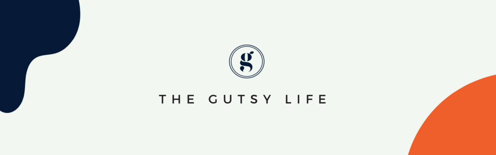 GUT HEALTH THE GUTSY LIFE