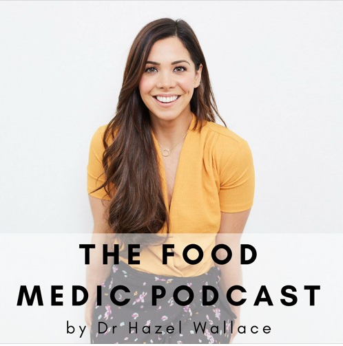 PODCAST:The Gut Health Doctor, Megan Rossi talks to Dr Hazel Wallace, The Food Medic about IBS -