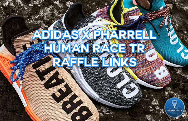 c37db8f10 ADIDAS X PHARRELL HUMAN RACE TR RAFFLE LINKS — Sneaker Spots