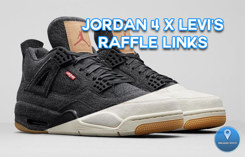 super popular 75819 f6119 JORDAN 4 X LEVI'S BLACK & WHITE DENIM RAFFLE LINKS — Sneaker ...