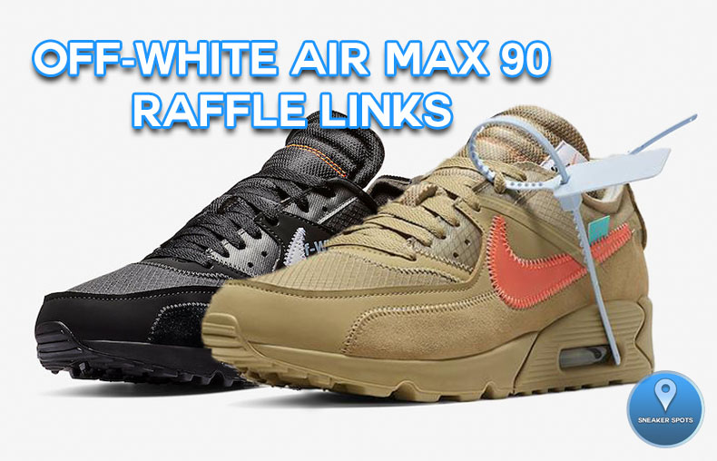 adb8714352c6 NIKE X OFF-WHITE AIR MAX 90 RAFFLE LINKS — Sneaker Spots