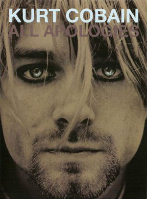 Kurt Cobain: All Apologies