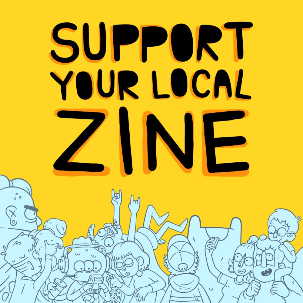 Support Your Local Zine