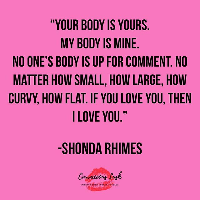 Your body is your body. We love you just the way you are! ❤️ #lovetheskinyourein #bodypositivequotes #bodypositivity #quoteoftheday #stylehasnosize #embraceyourcurves #indulge #curvaceouslush