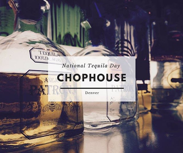 How about a mini #NationalTequilaDay celebration at the Denver ChopHouse today?