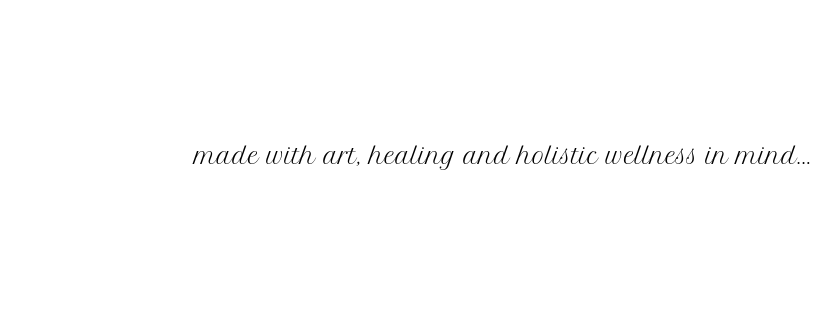 made with art, healing and holistic wellness ...-3.png