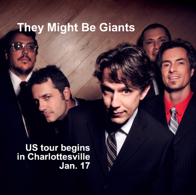 12/30 Brooklyn SOLD OUT 12/31 New Year's in Brooklyn! http://bit.ly/tmbg1231 (and we will spotlight some songs from Mink Car on this one!) 1.17 Charlottesville, VA http://bit.ly/tmbg0117 1.18 Carrboro, NC SOLD OUT 1.19 Asheville, NC http://bit.ly/tmbg0119 1.20 Atlanta, GA SOLD OUT 1.21 Charlotte, NC http://bit.ly/tmbg0121 1.23 Charleston, SC http://bit.ly/tmbg0123 1.24 Ponte Vedra, FL http://bit.ly/tmbg0124 1.25 Orlando, FL http://bit.ly/tmbg0125 1.26 Ft. Lauderdale, FL http://bit.ly/tmbg0126 1.27 St. Petersburg, FL http://bit.ly/tmbg0127 1.28 Pensacola, FL http://bit.ly/tmbg0128 1.30 Birmingham, AL http://bit.ly/tmbg0130 1.31 Baton Rouge, LA http://bit.ly/tmbg0131 2.1 Austin, TX http://bit.ly/tmbg0201 2.2 Houston, TX http://bit.ly/tmbg0202 2.3 Dallas, TX SOLD OUT 2.6 Nashville, TN http://bit.ly/tmbg0206 2.7 Indianapolis, IN http://bit.ly/tmbg0207 2.8 Columbus, OH http://bit.ly/tmbg0208 2.9 St. Louis, MO http://bit.ly/tmbg0209 2.10 Detroit, MI SOLD OUT 2.11 Cleveland, OH http://bit.ly/tmbg0211 2.27 Phoenix, AZ http://bit.ly/tmbg0227 3.1 San Diego, CA http://bit.ly/tmbg0301 3.2 Los Angeles, CA http://bit.ly/tmbg0302  3.3 San Francisco, CA http://bit.ly/tmbg0303 3.4 San Francisco, CA http://bit.ly/TMBG0304 3.6 Eugene, OR http://bit.ly/tmbg0306 3.7 Seattle, WA SOLD OUT 3.8 Portland, OR http://bit.ly/tmbg0308 3.9 Salt Lake City, UT http://bit.ly/tmbg309 3.10 Denver, CO http://bit.ly/tmbg0310 3.11 Boulder, CO http://bit.ly/tmbg0311 3.13 Kansas City, MO http://bit.ly/tmbg0313 3.14 Omaha, NE http://bit.ly/tmbg0314  3.15 Minneapolis, MN http://bit.ly/tmbg0315 3.16 Milwaukee, WI http://bit.ly/tmbg0316 3.17 Chicago, IL http://bit.ly/tmbg0317 3.18 Louisville, KY http://bit.ly/tmbg0318 4.13 New Haven, CT http://bit.ly/tmbg0413 4.14 Washington, DC http://bit.ly/tmbg0414 4.15 Pittsburgh, PA http://bit.ly/tmbg0415 4.17 Cincinnati, OH http://bit.ly/tmbg0417 4.19 Rochester, NY http://bit.ly/tmbg0419 4.20 Burlington, VT http://bit.ly/tmbg0420 4.21 Portland, ME http://bit.ly/tmbg0421 