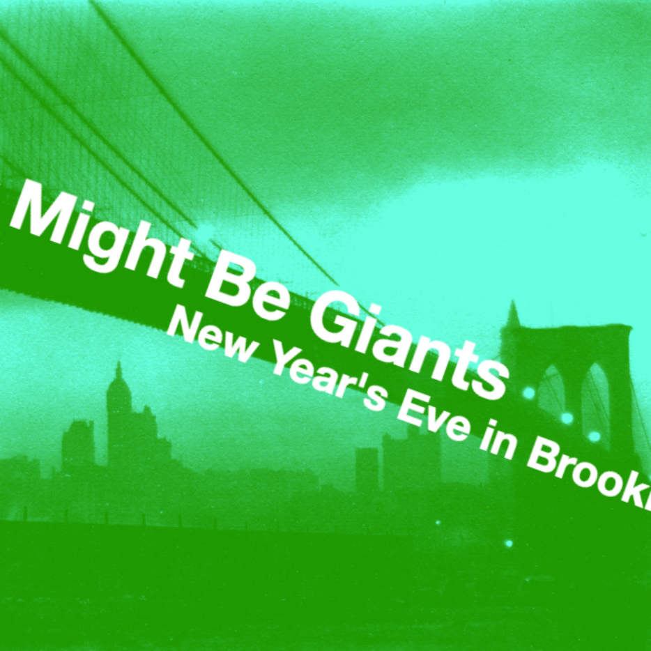 12/30 Brooklyn SOLD OUT 12/31 TMBGs New Year's Eve in Brooklyn is going fast ! http://bit.ly/tmbg1231
