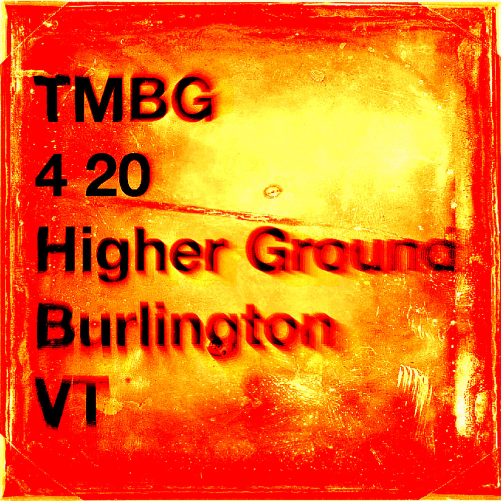 4.20 TMBG Higher poster II.jpg