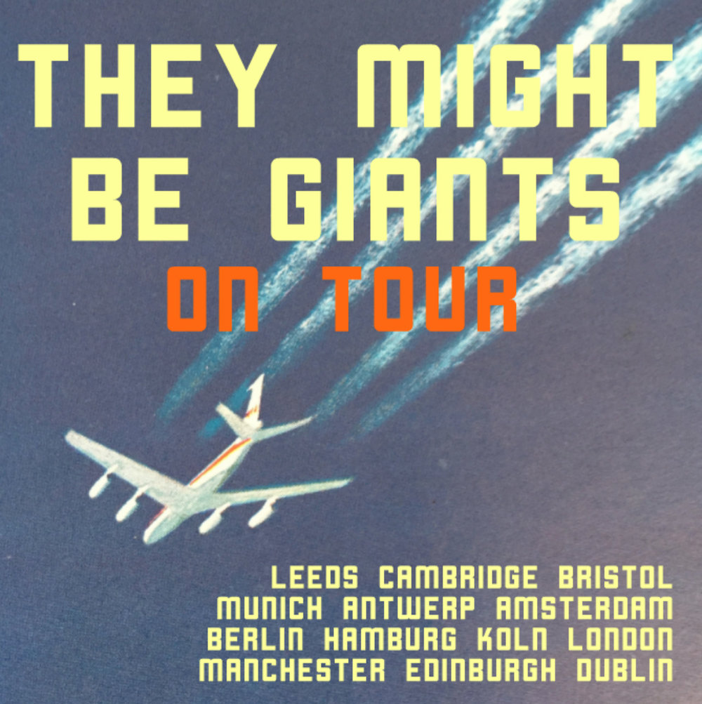 9.20 Leeds, UK  http://bit.ly/tmbg0920  9.21 Leeds, UK SOLD OUT 9.22 Cambridge, UK  http://bit.ly/tmbg0922  9.23 Bristol, UK  http://bit.ly/tmbg0923  9.25 Munich, DE  http://bit.ly/tmbg0925  9.26 Antwerp, BE  http://bit.ly/tmbg0926  9.27 Amsterdam, NL  http://bit.ly/tmbg0927  9.28 Berlin, DE  http://bit.ly/tmbg0928  9.29 Hamburg, DE  http://bit.ly/tmbg0929  10.1 Koln, DE  http://bit.ly/tmbg1001  10.3 London, UK  http://bit.ly/tmbg1003  10.4 Manchester, UK  http://bit.ly/tmbg1004  10.5 Edinburgh, UK  http://bit.ly/tmbg1005  10.6 Dublin, IE  http://bit.ly/tmbg1006
