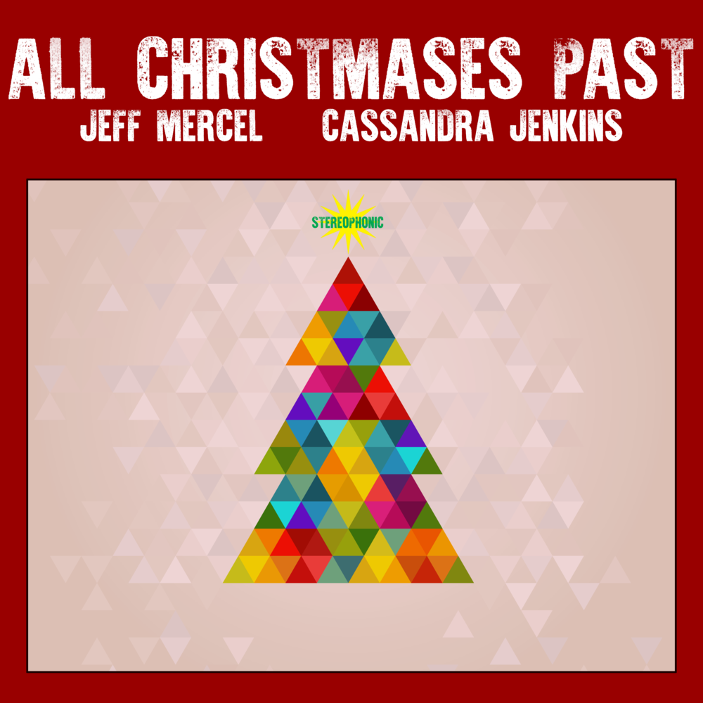 Jeff Mercel: All Christmases Past (digital single) - ©2017 A little cowboy Christmas song written & performed by Jeff Mercel for Christmas 2017.
