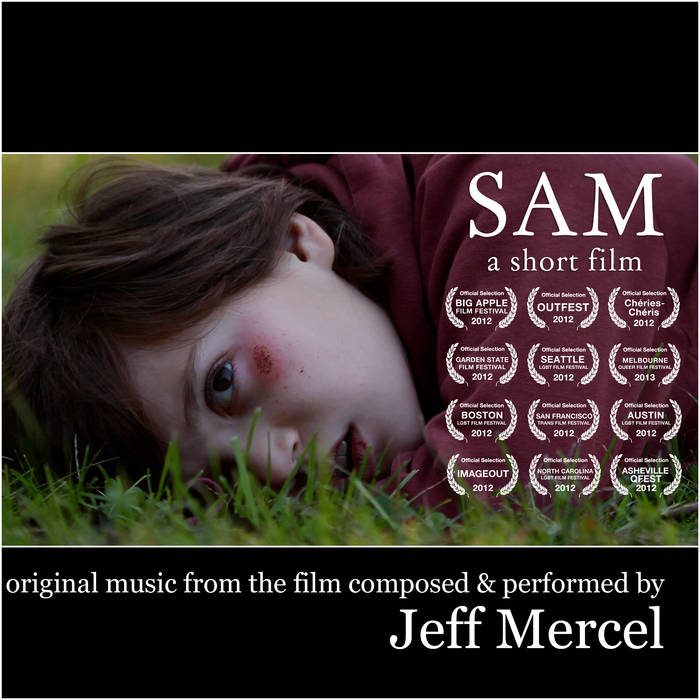 Jeff Mercel: Sam (original music from the short film) - ©2013 Original music from the short film