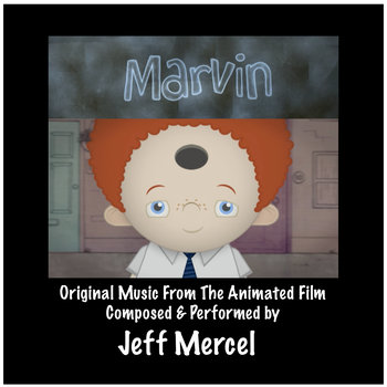 Jeff Mercel: Marvin (original music from the animated film) - ©2013 Original music composed, performed & recorded by Jeff Mercel. About the Film // Narrated by Steve Coogan with music by Jeff Mercel of Mercury Rev, Marvin is the award winning tale of a boy born with an unusual extra orifice right in the middle of his forehead. Purchase the film from iTunes here.