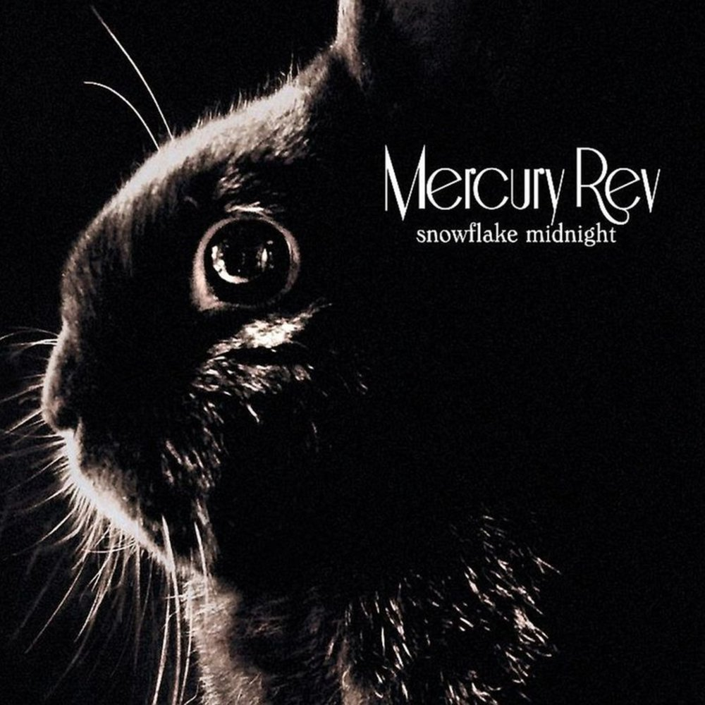 Mercury Rev: Snowflake Midnight - ©2008 Mercury Rev's 7th full-length studio album,  originally released in the UK/Europe on V2 Records/Cooperative Music and in the US via Yep Roc.