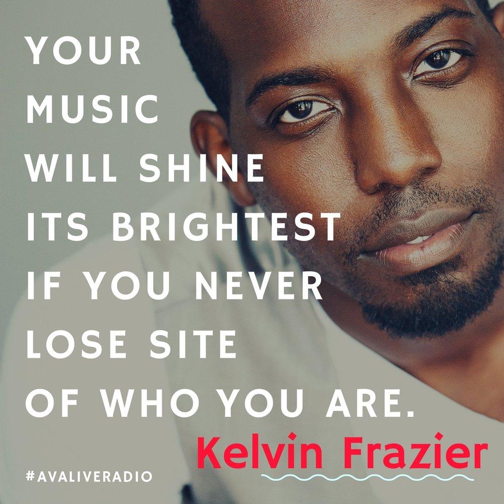 Kelvin Frazier music quote shine bright.jpg