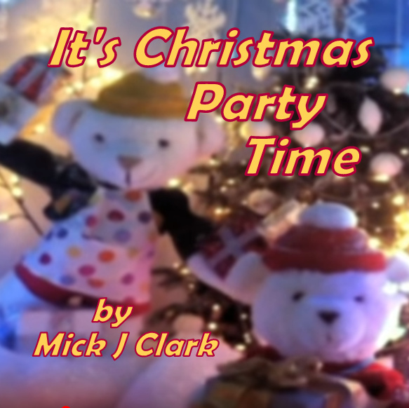 Mick J Clark It's Christmas Party Time.jpg