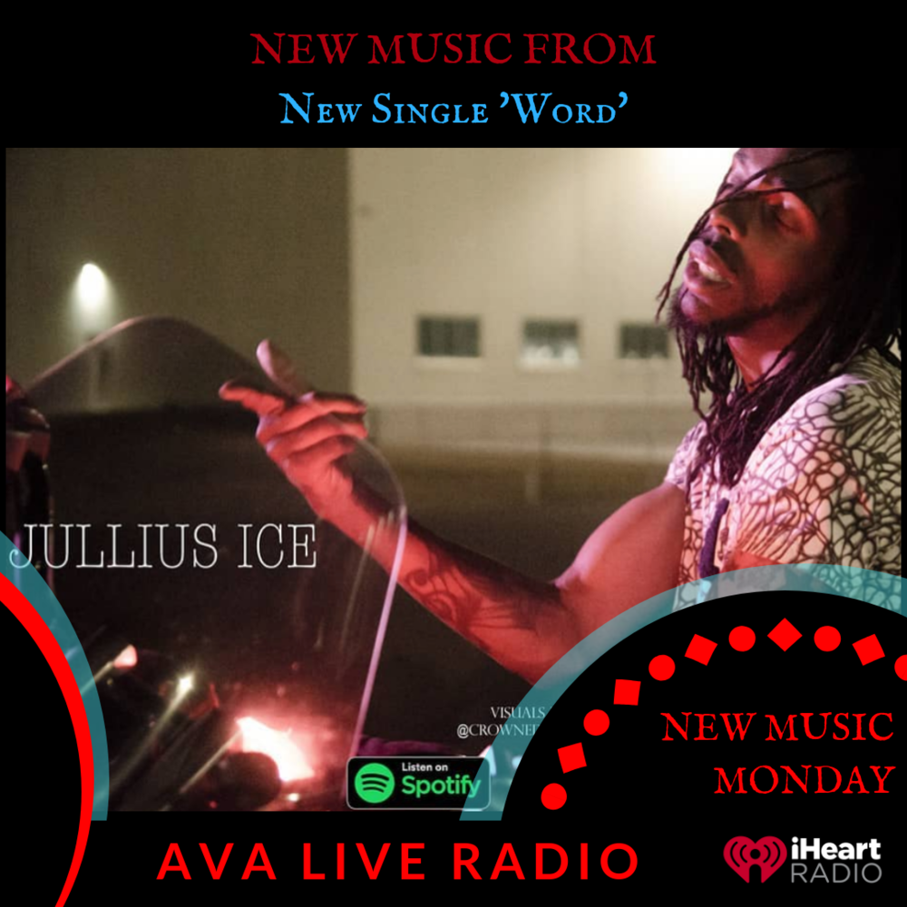 Jullius Ice AVA LIVE RADIO NEW MUSIC MONDAY(2).png