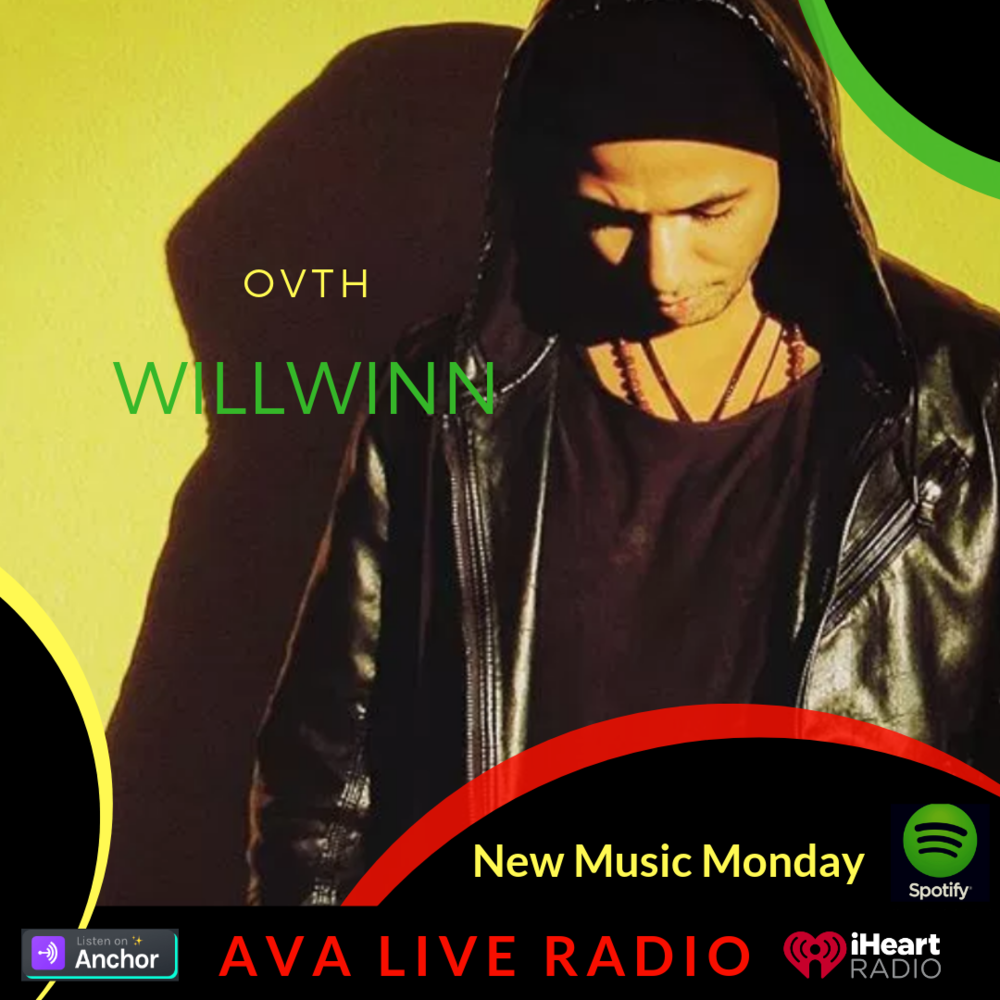 OVTH willwinn AVA LIVE RADIO NEW MUSIC MONDAY(3).png