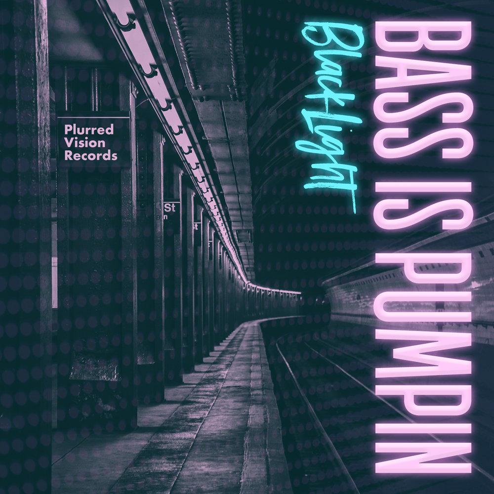 BlackLight Bass is Pumpin (Original Mix) Cover.jpg