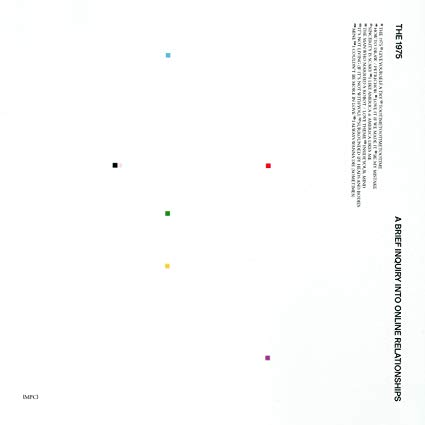 The 1975: A Brief Inquiry Into Online Relatonships