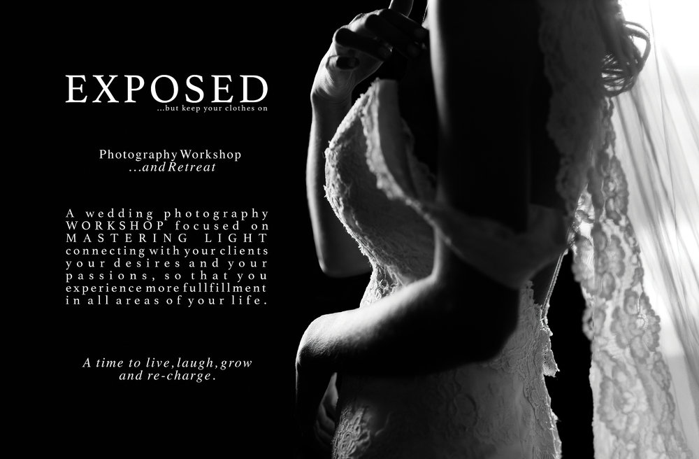 Click Here to learn more about our Exposed  ADVANCED  Workshop and  RETREAT