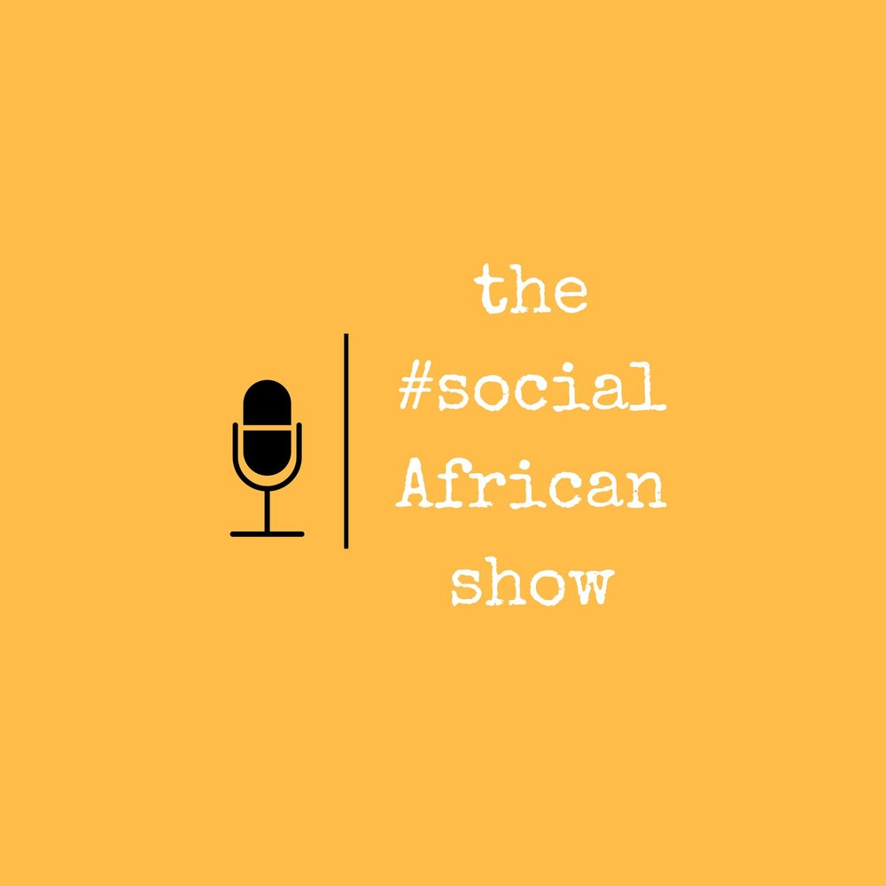 the #socialafricanshow podcast.jpg