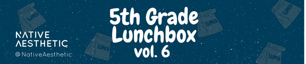 5th Grade Lunchbox #6
