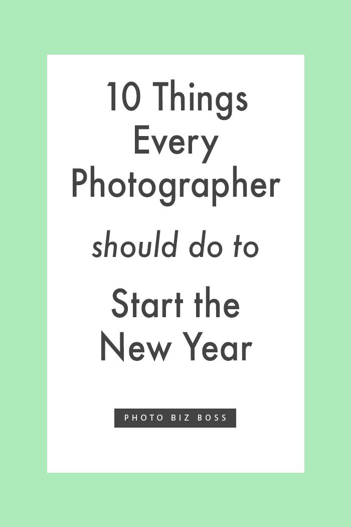 10 Things Every Photographer Should do to Start the New Year — Photo ...