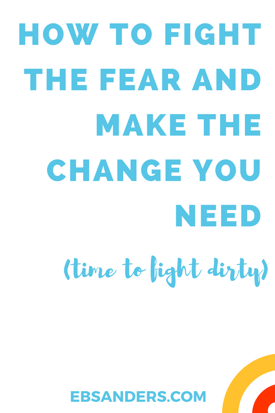 how to fight the fear and make the career change you need
